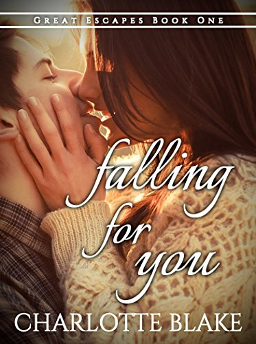 Falling For You (Great Escapes Book 1) by [Blake, Charlotte]