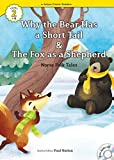 Why the Bear Has a Short Tail & The Fox as a Shepherd (Level2 Book 29)