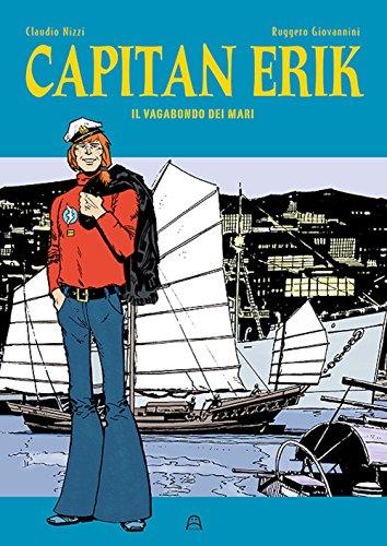 Il vagabondo dei mari. Capitan Erik