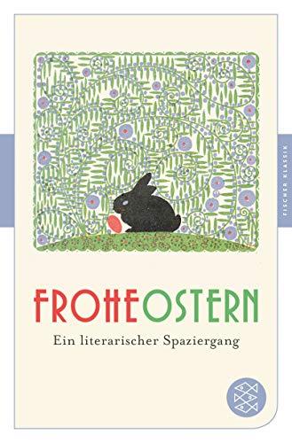 Frohe Ostern: Ein literarischer Spaziergang (Fischer Klassik)