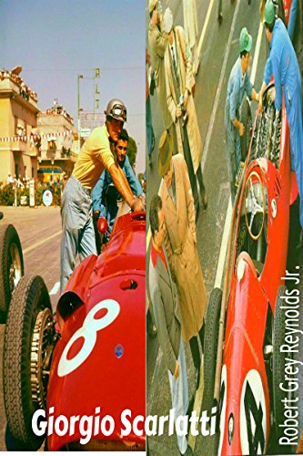 Giorgio Scarlatti: Sports Car and Formula 1 Driver (English Edition) por Robert Grey  Reynolds Jr.