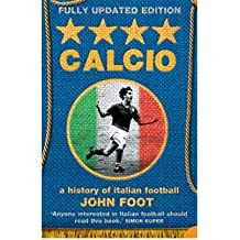[(Calcio: A History of Italian Football)] [ By (author) John Foot ] [October, 2007]