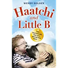 Haatchi and Little B - Junior edition by Wendy Holden (2015-01-01)