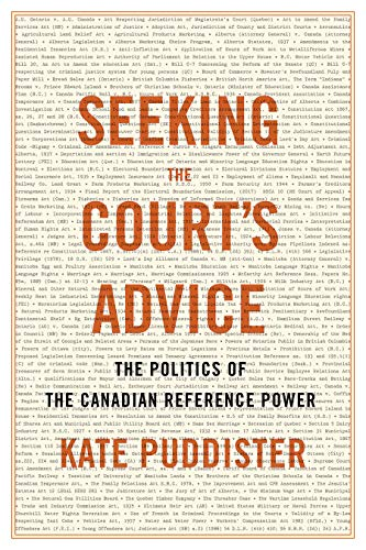 Seeking the Court's Advice: The Politics of the Canadian Reference Power (Law and Society) (English Edition)