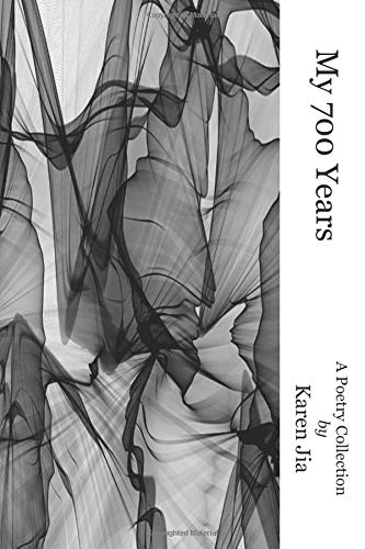My 700 Years: A Poetry Collection por Karen Jia