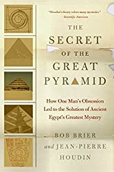 The Secret of the Great Pyramid: How One Man's Obsession Led to the Solution of Ancient Egypt's Greatest Mystery by Bob Brier (2009-10-06)