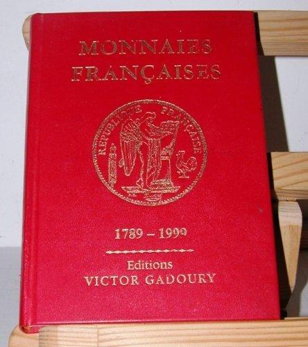 Les Monnaies françaises de 1789 à 1999