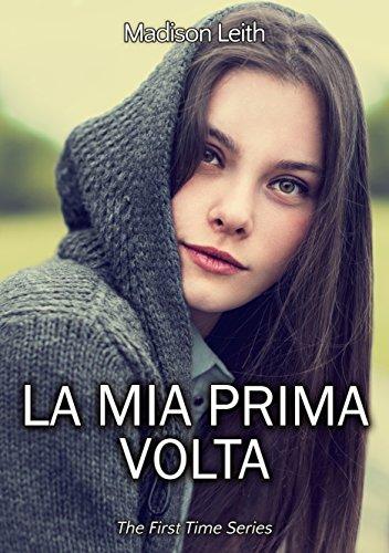 La mia prima volta (the first time series vol. 1)