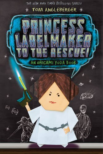 Princess Labelmaker to the Rescue - Origami Yoda (Book 5) (Origami Yoda 5)