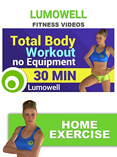 Fitness Videos: Total Body Workout No Equipment - Home Exercise [OV]