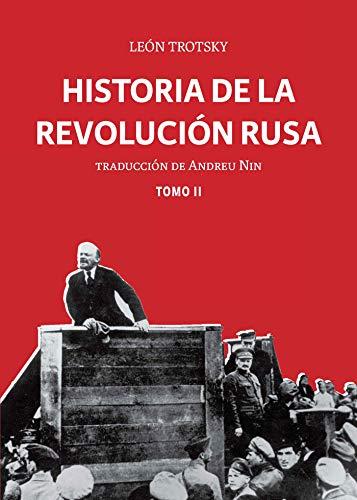 Historia de la Revolución Rusa: Tomo II por León Trotsky