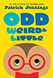 Odd, Weird & Little by Jennings, Patrick (2015) Paperback