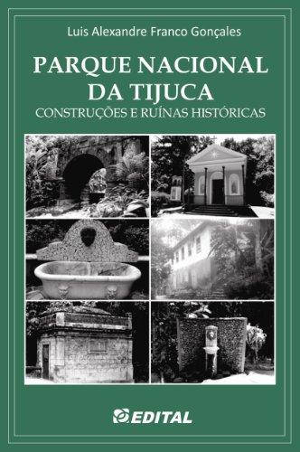 Parque Nacional da Tijuca: Construções e ruínas históricas (Portuguese Edition)