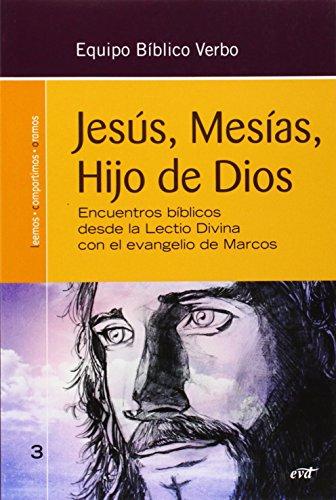 Jesús, Mesías, Hijo de Dios: Encuentros bíblicos desde la Lectio Divina con el Evangelio de Marcos (Animación Bíblica Pastoral) por Equipo Bíblico Verbo