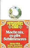 """Macht nix, es gibt Schlimmeres / Meine Welt ist der Korridor vom Arbeitsamt / PENSIONÄRSCHOR / Bildhülle 1975 / WB RECORDS # WB 16 567 / 7"""" Vinyl Single Schallplatte"""