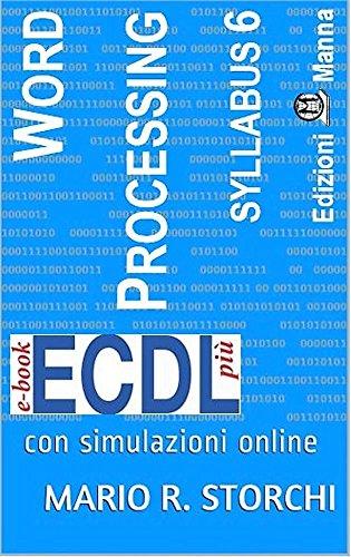 ECDL più Word Processing (elaborazione testi) Syllabus 6: con simulazioni online (e-book ECDL più Vol. 3)
