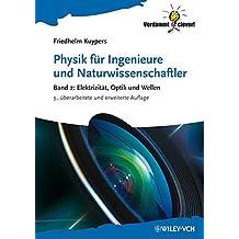 Physik für Ingenieure und Naturwissenschaftler: Band 2: Elektrizität, Optik und Wellen (Verdammt clever!)