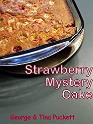 Strawberry Mystery Cake: Cooking With George and Tina (Illustrated Recipes Book 3) (English Edition)
