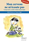 Mon cerveau ne m'écoute pas: Comprendre et aider l'enfant dyspraxique (French Edition)