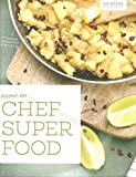Devenir un Super Food Chef: Des shakes simples et des bonnes recettes avec les superfood