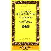 El perro del hortelano ; El castigo sin venganza (CLASICOS CASTALIA. C/C., Band 25)
