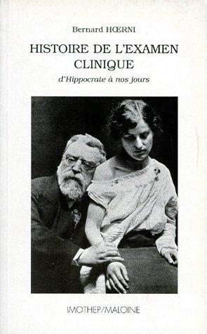 Histoire de l'examen clinique. d'Hippocrate à nos jours