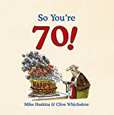 So You're 70!: A Handbook for Super Seniors
