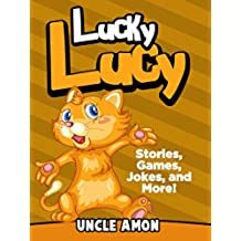 Lucky Lucy: Short Stories, Games, Jokes, and More! (Fun Time Reader Book 33) (English Edition)