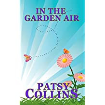 In The Garden Air: A collection of 24 short stories