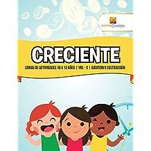 Creciente: Libros De Actividades 10 A 12 Años | Vol - 3 | Addition Y Sustracción