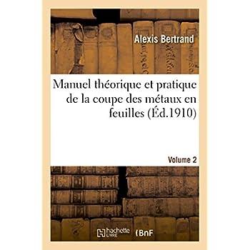 Manuel théorique et pratique de la coupe des métaux en feuilles. Volume 2: à l'usage des fabricants d'ornements d'architecture en zinc et en cuivre