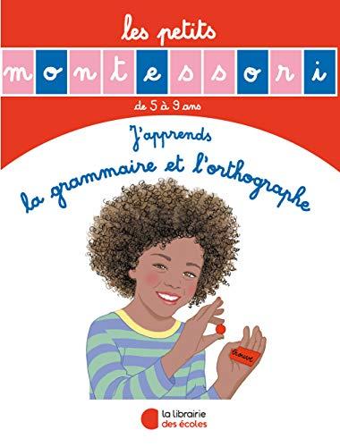 Les petits Montessori : J'apprends la grammaire et l'orthographe