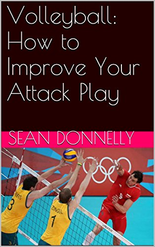 Volleyball: How to Improve Your Attack Play (English Edition)