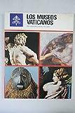 GUÍA DE LOS MUSEOS VATICANOS. 1ª edición. Texto de Dirección de los Monumentos, Museos y Galerías Pontificas. Traducción de María José Molina y John Haller