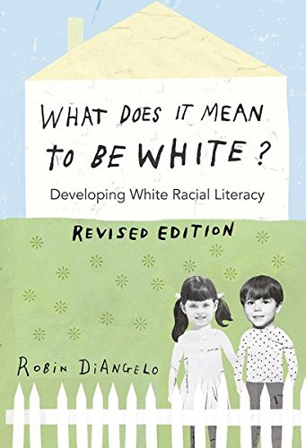 What Does It Mean to Be White?: Developing White Racial Literacy - Revised Edition (Counterpoints)