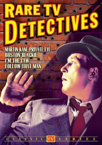 Rare TV Detectives: Martin Kane / Boston Blackie / I'm The Law / Follow That Man by William Gargan