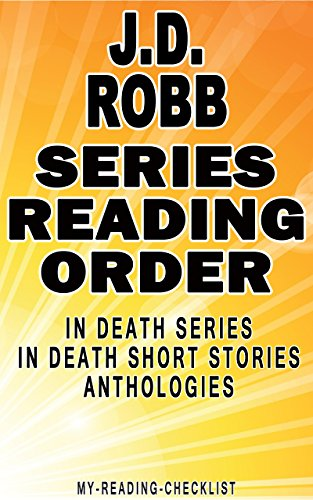 J.D. ROBB: SERIES READING ORDER: MY READING CHECKLIST: IN DEATH SERIES AND IN DEATH SHORT STORIES PUBLISHED IN ANTHOLOGIES BY J.D. ROBB (English Edition) (Jd Robb Kindle-bücher)