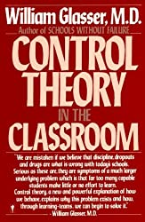 Control Theory in the Classroom by William Glasser (1986-09-23)