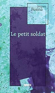 Le petit soldat par Jacques Fusina