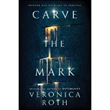 Carve the Mark (Carve the Mark 1) by Veronica Roth (2017-01-17)