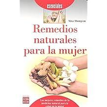 Remedios Naturales Para La Mujer (Esenciales)