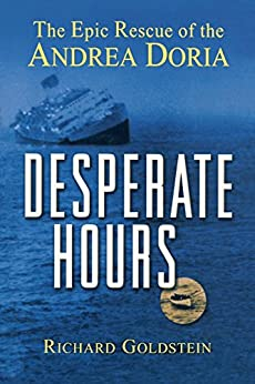 Desperate Hours: The Epic Rescue of the Andrea Doria by [Goldstein, Richard]