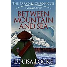 Between Mountain and Sea: Paradisi Chronicles (Caelestis Series Book 1) (English Edition)