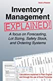 Scarica Libro Inventory Management Explained A focus on Forecasting Lot Sizing Safety Stock and Ordering Systems 1st edition by David J Piasecki 2009 Hardcover (PDF,EPUB,MOBI) Online Italiano Gratis