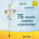 75 chansons, comptines et jeux de doigts (Enfance et musique)