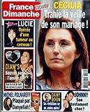 FRANCE DIMANCHE N? 3212 du 21-03-2008 CECILIA - TRAHIE LA VEILLE DE SON MARIAGE - LUCIE DE LA STAR ACADEMY OPEREE D'UNE TUNEUR AU CERVEAU - DIAM'S - SAUVEE PAR L'AMOUR - MICHEL POLNAREFF PLAQUE PAR DANYELLAH - DANY BOON - SES ANNEES NOIRES - JOHNNY HALLYDAY - SON TESTAMENT CHO