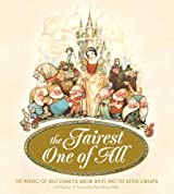 The Fairest One of All: The Making of Walt Disney's Snow White & the Seven Dwarves