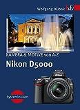 Nikon D5000, KAMERA & MOTIVE von A-Z: Systemlexikon