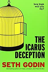 The Icarus Deception: How High Will You Fly? by Seth Godin (2012-12-31)