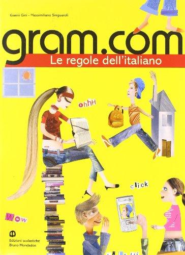 Gram.com. Le regole dell'italiano. Per le Scuole superiori